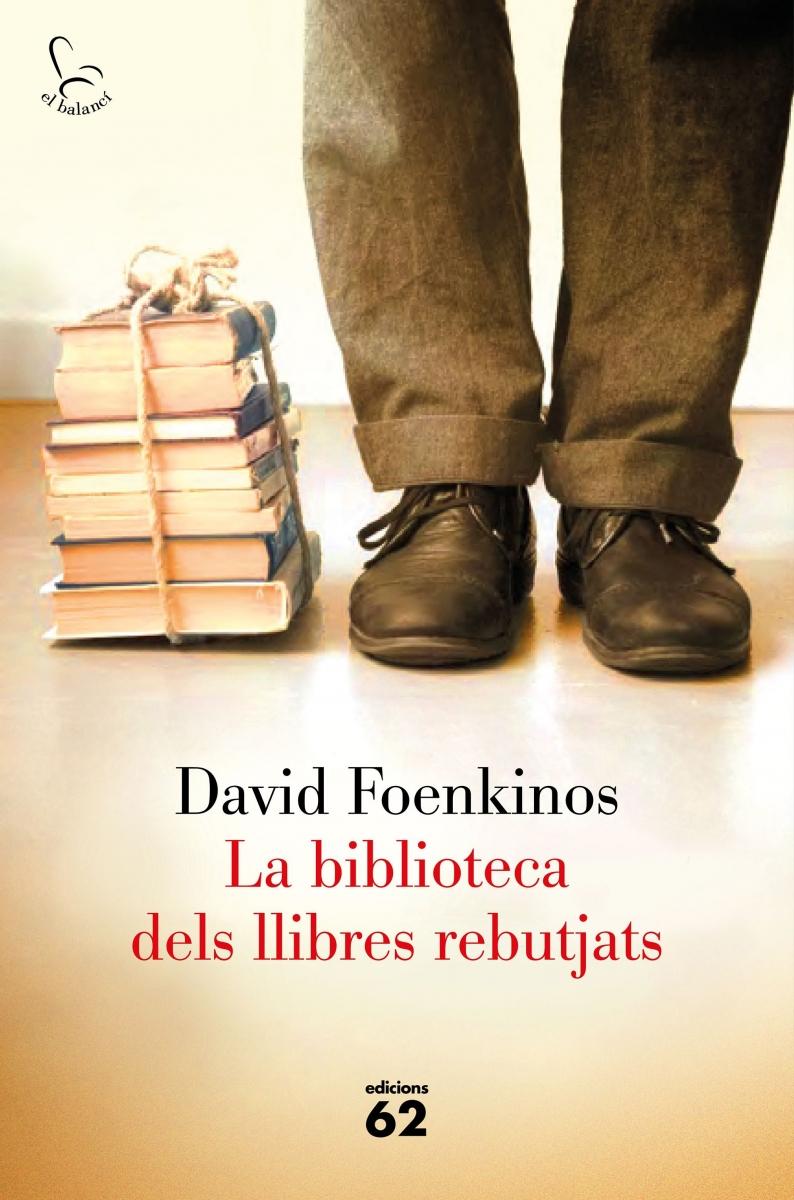 La Biblioteca dels llibres rebutjats / David Foenkinos ; traducció de Mercè Ubach