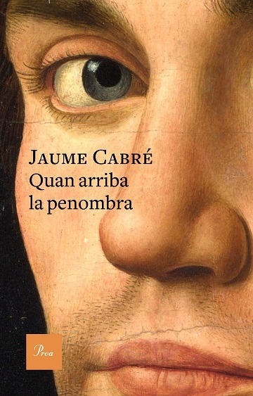 Quan arriba la penombra / Jaume Cabré
